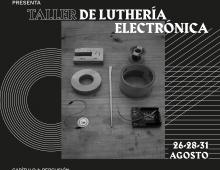 TALLER DE LUTHERÍA ELECTRÓNICA / CAPÍTULO I: PERCUSIÓN